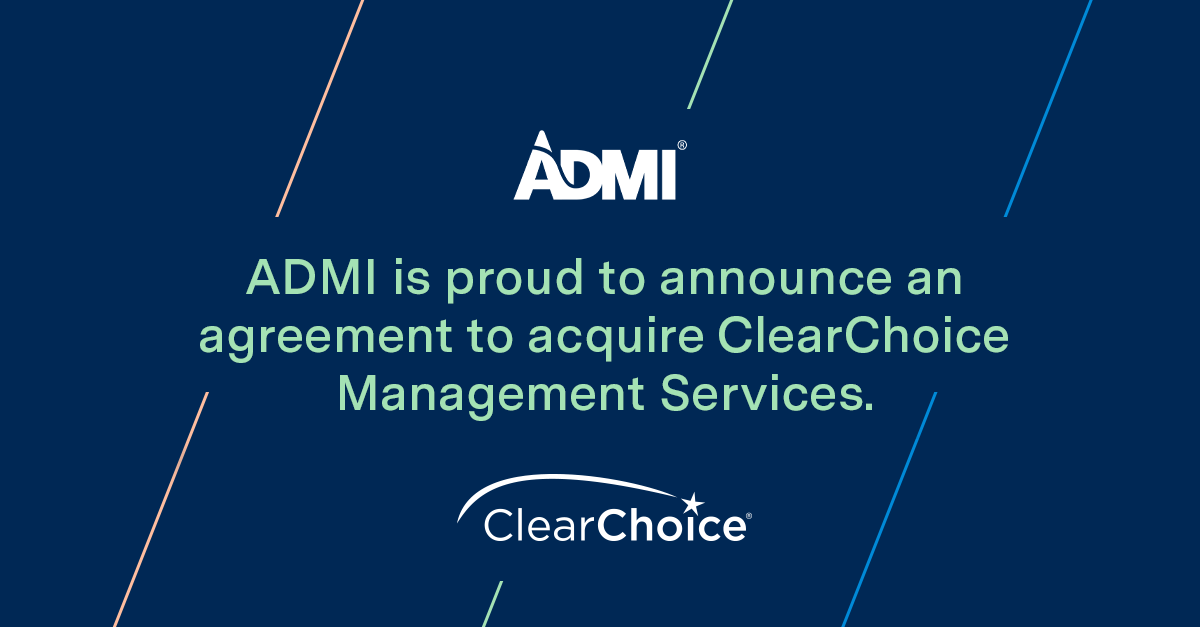 ADMI is proud to announce an agreement to acquire ClearChoice Management Services
